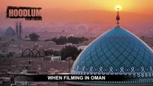 When filming in Oman