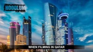 When Filming in Qatar